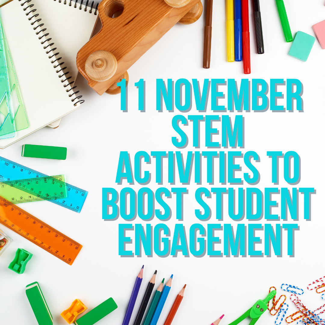 11 November Stem Activities To Boost Student Engagement Simply Steam Education